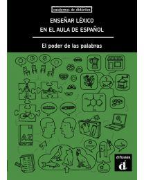 Enseñar léxico en el aula de español. El poder de las palabras