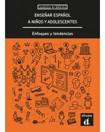 Enseñar español a niños y adolescentes. Enfoques y tendencias