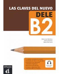Las claves del Nuevo DELE B2. Praktiline ja kergesti kasutatav õppevahend DELE B2 tasemeeksamiks valmistumiseks. Kaasas CD