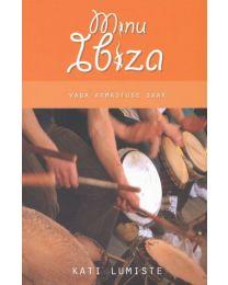 Minu Ibiza. Vaba armastuse saar