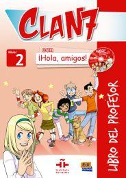 Clan 7. ¡Hola, amigos! 2. Libro del profesor