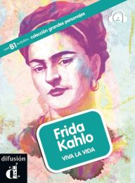Frida Kahlo, viva la vida. B1 tase