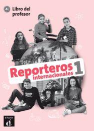 Reporteros internacionales 1. Libro del profesor