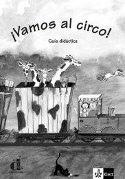 !Vamos Al Circo! - Libro Del Profesor