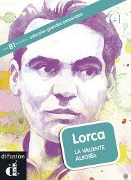Lorca. La valiente alegría. B1 tase